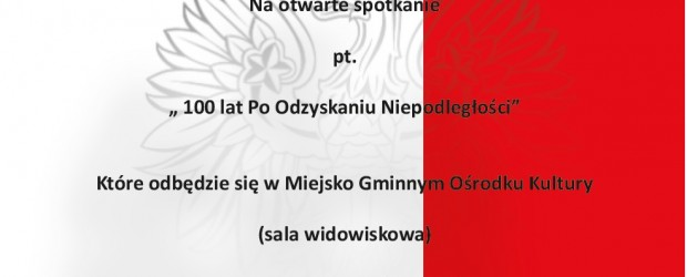 """Bystrzyca Kłodzka –  otwarte spotkanie pt. """" 100 lat Po Odzyskaniu Niepodległości"""", 25 listopada"""