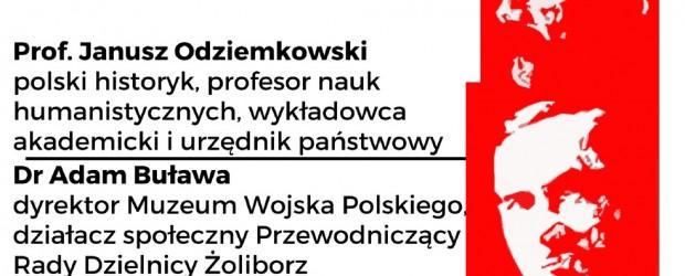 """Warszawa Bielany-Żoliborz – spotkanie pt. """"Drogi do Niepodległości"""" prelegenci: prof. Janusz Odziemkowski, polski historyk, dr Adam Buława, dyrektor Muzeum Wojska Polskiego, 21 listopada"""