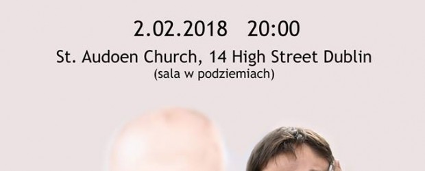"""Dublin (Irlandia) – spotkanie z red. Tomaszem Terlikowskim pt.""""Maksymilan M. Kolbe – 100 lat walki o Kościół"""", 2 lutego"""
