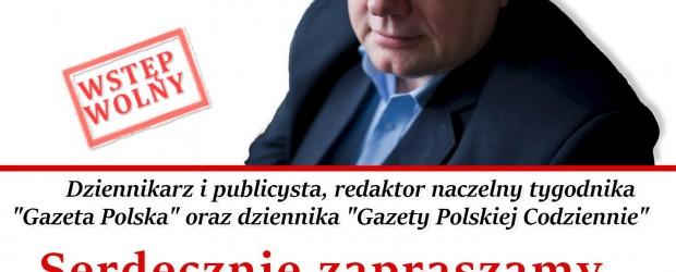 Starogard Gd.- Zaproszenie z red. Tomaszem Sakiewiczem 23 kwietnia