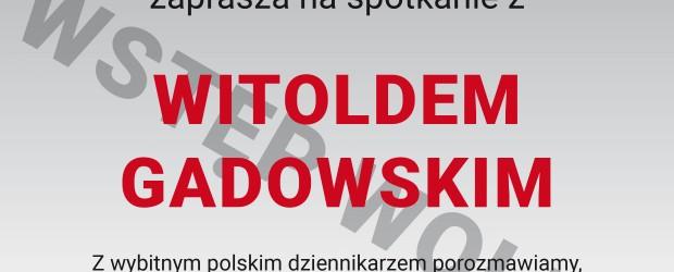 Warszawa – Bielany – Żoliborz – spotkanie z red. Witoldem Gadowskim, 7 czerwca