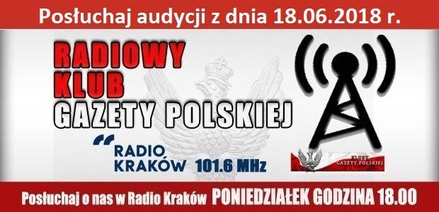 """POSŁUCHAJ AUDYCJI: """"Radiowy Klub Gazety Polskiej"""" – 18.06.2018 r.(audio)"""