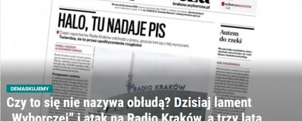 """Czy to się nie nazywa obłudą? Dzisiaj lament """"Wyborczej"""" i atak na Radio Kraków, a trzy lata temu…"""