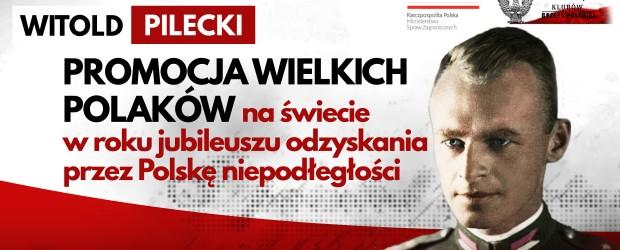 WITOLD PILECKI – promocja wielkich Polaków na świecie w roku jubileuszu odzyskania przez Polskę niepodległości