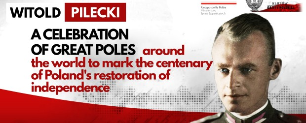 WITOLD PILECKI – a celebration of Great Poles around the world to mark the centenary of Poland's restoration of independence