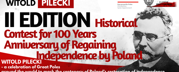 WITOLD PILCKI – II edition Historical Contest for 100 Years Anniversary of Regaining Independence by Poland