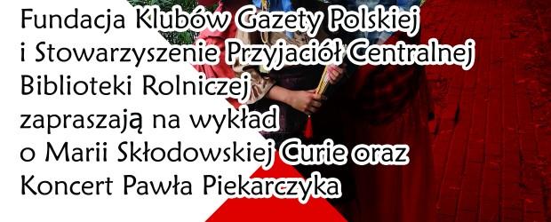 Chicago: Wykłady o Marii Skłodowskiej Curie oraz koncert P. Piekarczyka, 29 sierpnia