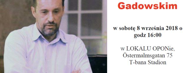 [ZMIANA MIEJSCA I GODZINY] Stockholm City: Zaproszenie na spotkanie z Witoldem Gadowskim (8 września godz. 16:00)