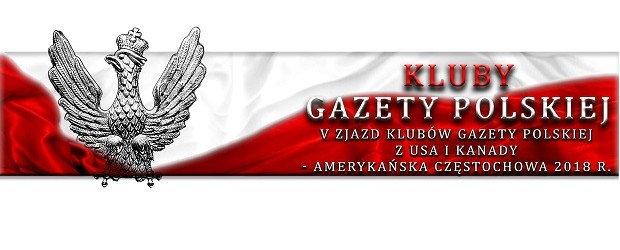 """[Tydzień w Klubach """"GP""""] V Zjazd Klubów Gazety Polskiej w USA i Kanadzie"""