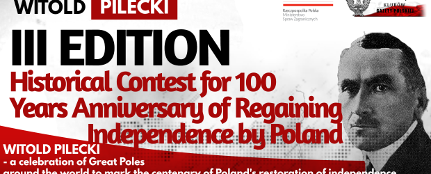 WITOLD PILCKI – III edition Historical Contest for 100 Years Anniversary of Regaining Independence by Poland