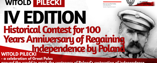 WITOLD PILCKI – IV edition Historical Contest for 100 Years Anniversary of Regaining Independence by Poland