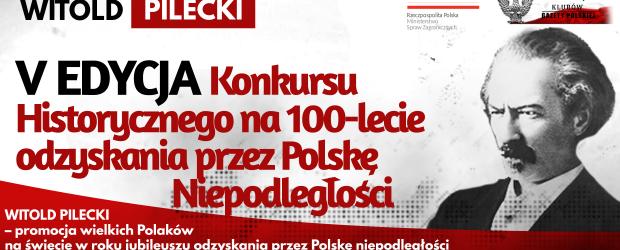 WITOLD PILECKI – V EDYCJA Konkursu Historycznego na 100-lecie odzyskania przez Polskę Niepodległości