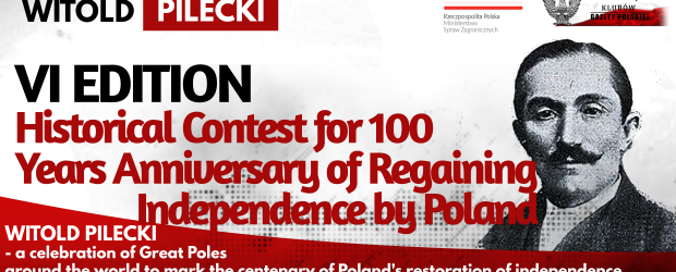 WITOLD PILECKI – VI Edition Historical Contest for 100 Years Anniversary of Regaining Independence by Poland