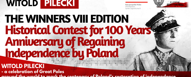 The Winners – VIII edition Historical Contest for 100 Years Anniversary of Regaining Independence by Poland