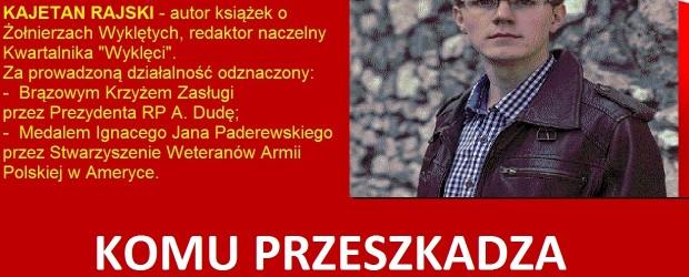 """Dąbrowa Górnicza: Zaproszenie – Spotkanie z publicystą i redaktorem naczelnym Kwartalnika """"Wyklęci"""" KAJETANEM RAJSKIM"""