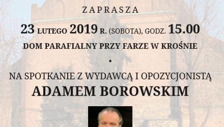 Krosno: Zaproszenie – Spotkanie z Adamem Borowskim 23 lutego godz. 15:00