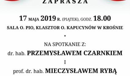 Krosno – Zaproszenie na spotkanie z dr. hab. Przemysławem Czarnkiem oraz prof. dr. hab. Mieczysławem Rybą. 17 maja godz. 18:00