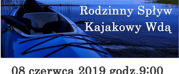 Starogard Gdański – Rodzinny spływ kajakowy Wdą, 8 czerwca