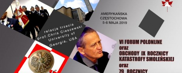 VI Forum Polonijne 5-6 Maja Amerykańska Częstochowa – Relacja 3 – prof. Chris Cieszewski