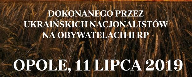 Opole – Zaproszenie – Obchody Narodowego Dnia Pamięci Ofiar Ludobójstwa 11 lipca godz. 16.00