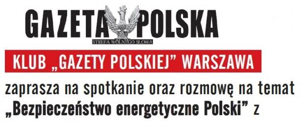 WARSZAWA – spotkanie oraz rozmowę na temat Bezpieczeństwa Energetycznego Polski z Ministrem Piotrem Naimskim , Adamem Borowskim i Tomaszem Sakiewiczem, 25 września