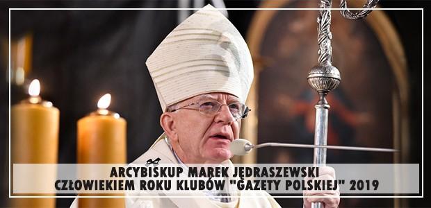 """ARCYBISKUP MAREK JĘDRASZEWSKI CZŁOWIEKIEM ROKU KLUBÓW """"GAZETY POLSKIEJ"""" 2019"""