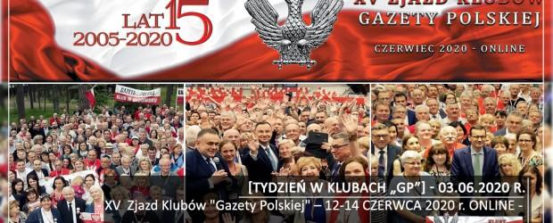 """[Tydzień w Klubach """"GP""""] XV  Zjazd Klubów """"Gazety Polskiej"""" – 12-14 CZERWCA 2020 r. ONLINE"""