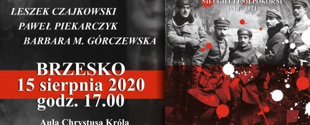 BRZESKO – Koncert w setną rocznicę Bitwy Warszawskiej 1920: L. Czajkowski, P. Piekarczyk, B. M. Górczewska, 15 sierpnia
