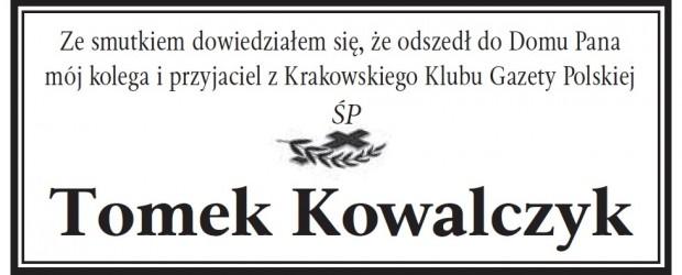 Jurek Kenig: ze smutkiem dowiedziałem się, że odszedł do Domu Pana śp. Tomasz Kowalczyk