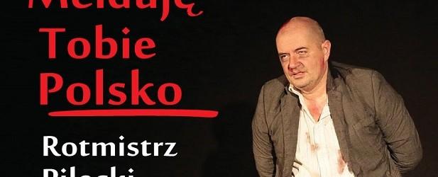 """Kraków – monodram w wykonaniu Przemysława Tejkowskiego pt.""""Melduję Tobie Polsko. Rotmistrz Pilecki"""", 26 sierpnia"""
