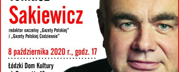 ŁÓDŹ | Zaproszenie na spotkanie z red. Tomaszem Sakiewiczem 8 października godz. 17:00
