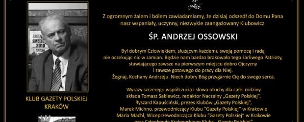 KRAKÓW | Z głębokim smutkiem i żalem zawiadamiamy o śmierci naszego Drogiego Kolegi – ŚP.  Andrzeja Ossowskiego