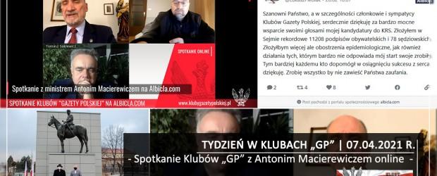 """TYDZIEŃ W KLUBACH """"GP"""" I Spotkanie Klubów """"Gazety Polskiej"""" z Antonim Macierewiczem online"""