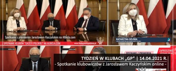 """TYDZIEŃ W KLUBACH """"GP"""" I Spotkanie klubowiczów z Jarosławem Kaczyńskim online"""
