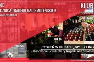 """TYDZIEŃ W KLUBACH """"GP"""" I Klubowicze uczcili ofiary tragedii nad Smoleńskiem"""