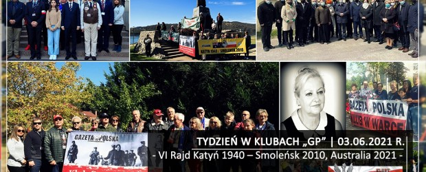 "TYDZIEŃ W KLUBACH ""GP"" | VI Rajd Katyń 1940 – Smoleńsk 2010, Australia 2021"