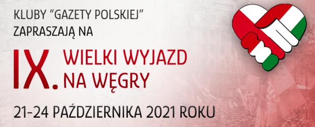 IX Wielki Wyjazd na Węgry | 21-24 października 2021 roku – JEDŹ Z NAMI