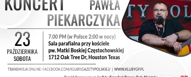 HOUSTON (TEXAS)   ZAPROSZENIE na spotkanie i koncert z Pawłem Piekarczykiem 23.10 –  7.00 PM (w Polsce 2:00 w nocy)