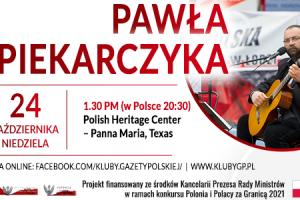 PANNA MARIA (TEXAS) – ZAPRASZAMY na spotkanie i koncert z Pawłem Piekarczykiem 24.10 – 1.30 PM (w Polsce 20:30)